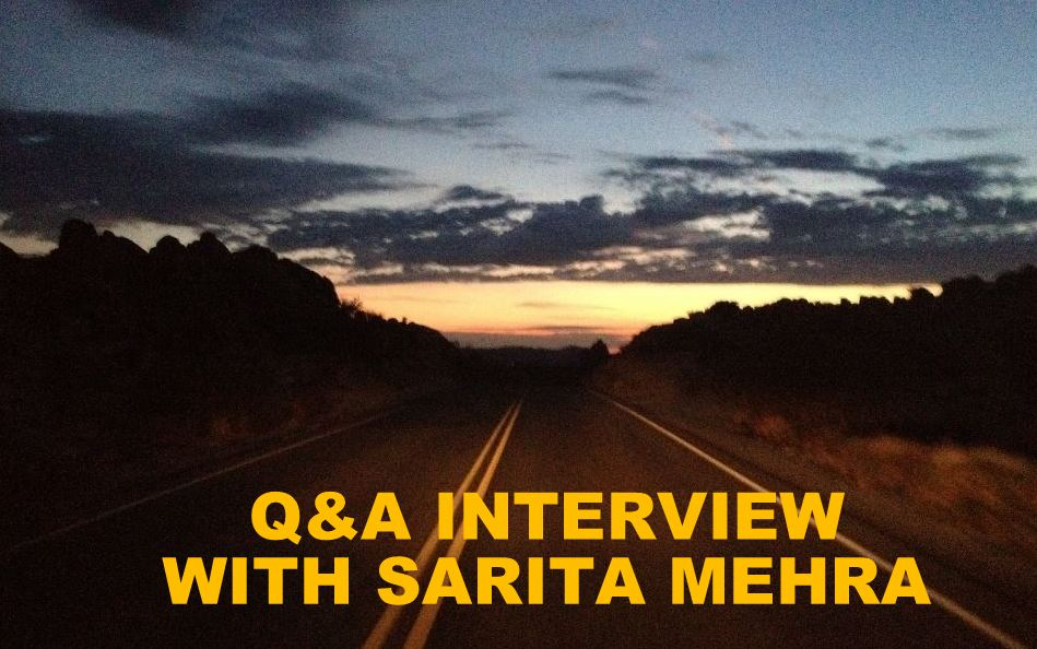 Q&A INTERVIEW WITH SARITA MEHRA