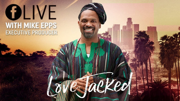 Love Jacked - Mike Epps Live Q&A