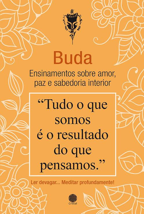 Buda - Ensinamentos sobre o amor, a paz e a sabedoria interior