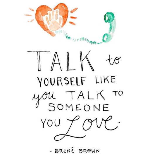 Talk to yourself like...