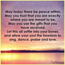 May Today There be Peace Within...