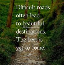 Difficult Roads...