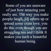 How amazing you really are...