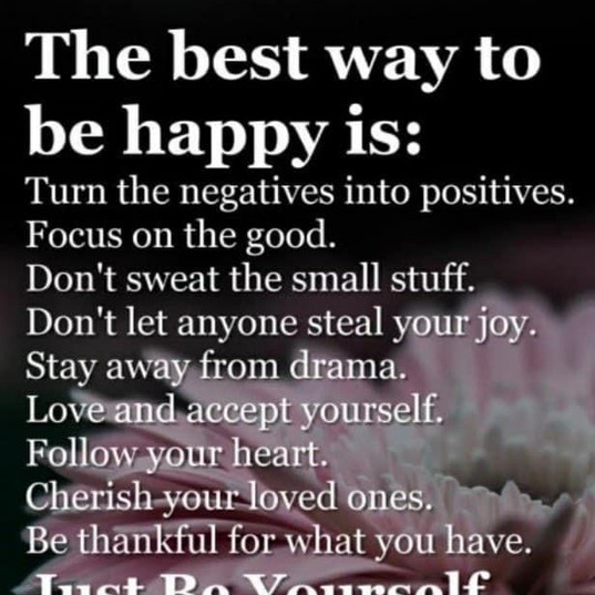 The Best Way to be Happy is: