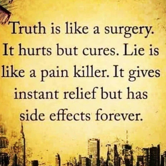 Truth is like surgery...