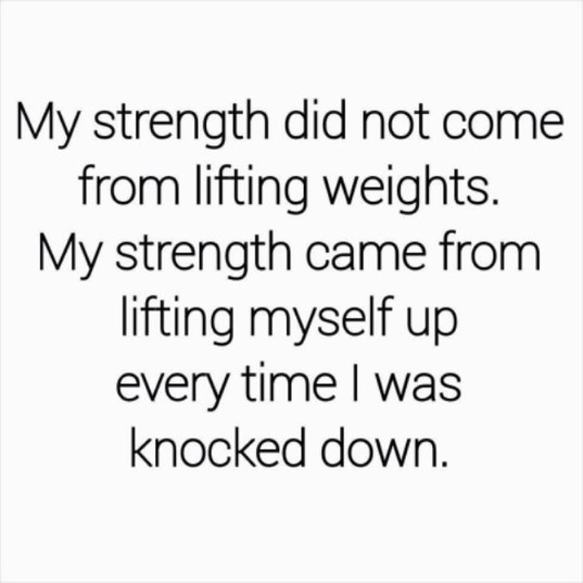 My strength came from lifting myself up