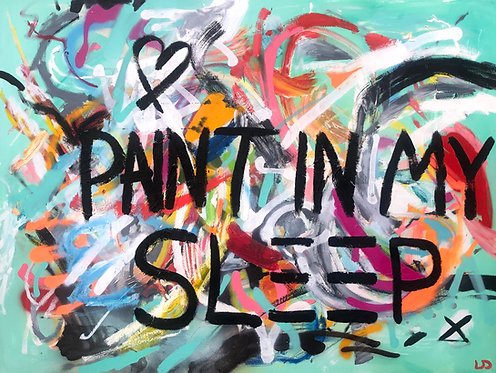 'PAINT IN MY SLEEP'