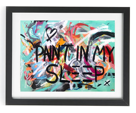 'PAINT IN MY SLEEP' Limited Edition Print of 50