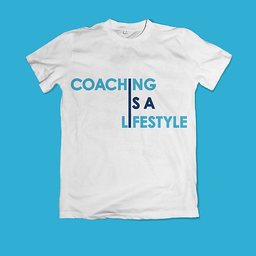 Coaching is a Lifestyle Tee