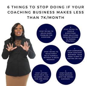6 Things To Stop Doing If Your Coaching Business Makes Less Than 7k/Month