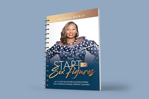 From Start to Six-Figure Workbook + ABC Identity Chart