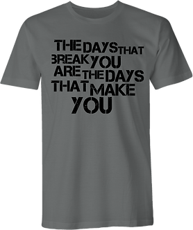 The Days That Break You.