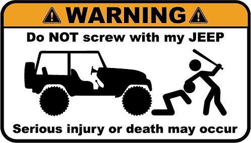 Warning Don't Screw With My Jeep