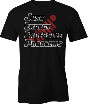 Just Expect Excessive Problems