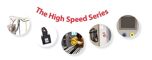 High Speed Series Features