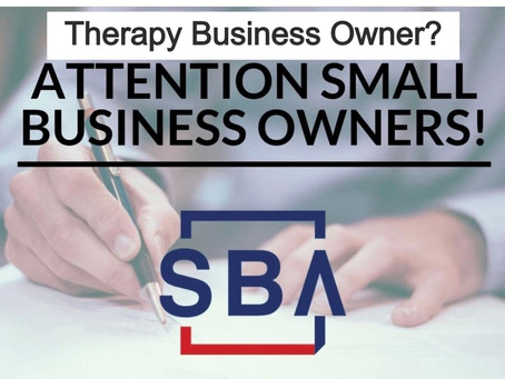 What Small Therapy Business Needs to Know & Do Now During the Pandemic COVID19 & CARES Act (S.3548)
