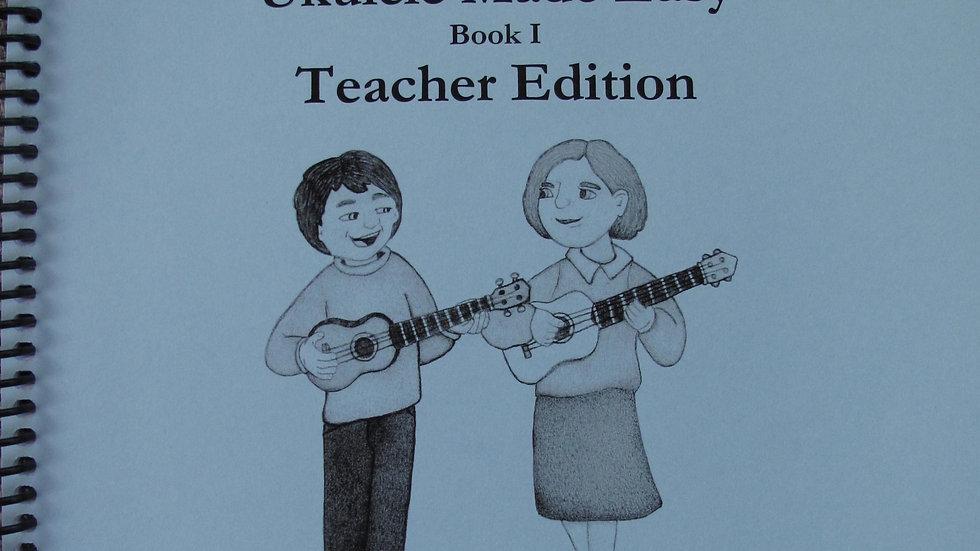 Whokulele? YOUkulele! Ukulele Made Easy Teacher Book I