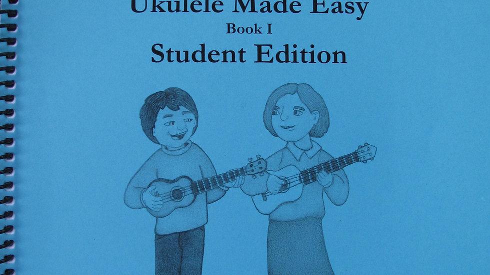 Whokulele? YOUkulele! Ukulele Made Easy Student Edition, Book I