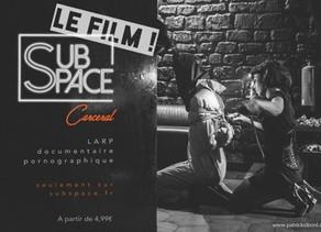 Le film du SubSpace Carcéral 2017 est enfin sorti !