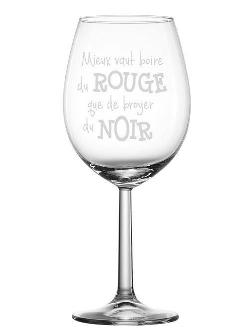 Gravure sur verre Vaut mieux boire du rouge...