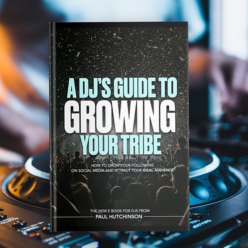 A DJ's Guide To Growing Your Tribe eBook