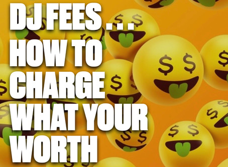 DJ FEES - HOW MUCH SHOULD I CHARGE