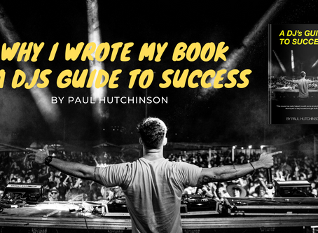 Why I wrote my book - A DJ's Guide To Success