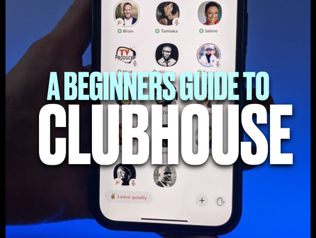 A BEGINNER'S GUIDE TO CLUBHOUSE