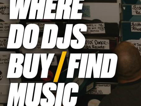 WHERE DO DJs BUY / FIND NEW MUSIC