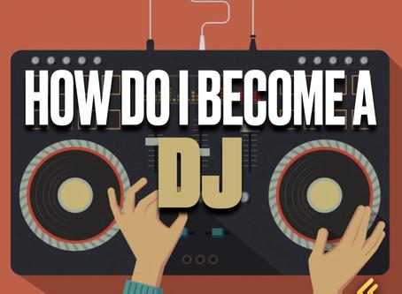 How do you become a DJ?