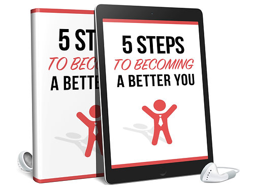 5 Steps to becoming a Better You (Audio & Book)