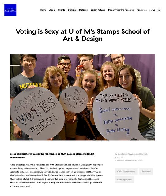 Voting is Sexy at U of M's Stamps School of Art & Design article screencap from AIGA How can midterm voting be rebranded so that college students find it irresistible?