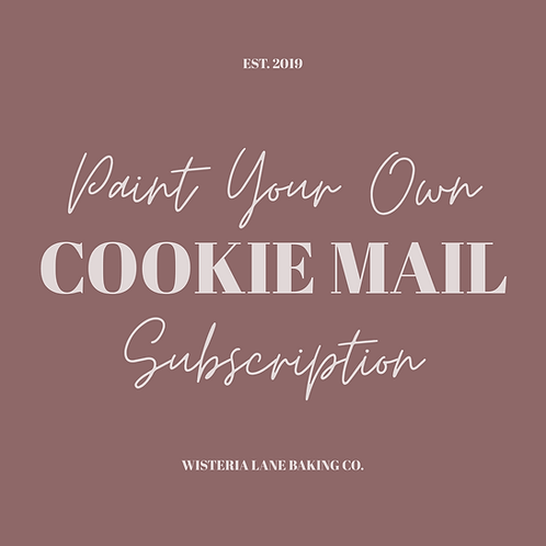 Cookie Mail Subscription - Paint Your Own Set