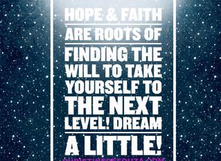 HOPE & FAITH = YOUR NEXT LEVEL