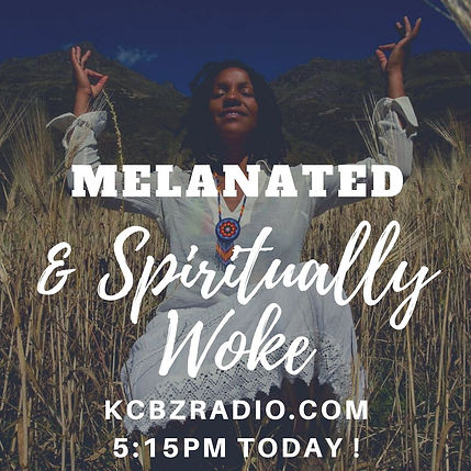 Melanated & Spiritually Woke.jpg