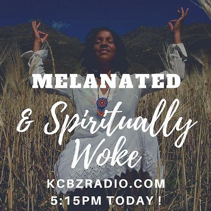Melanated & Spiritually Woke.jpg