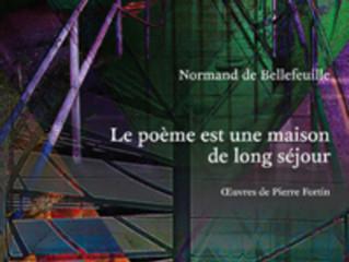 LE POÈME EST UNE MAISON DE LONG SÉJOUR, de Normand de Bellefeuille