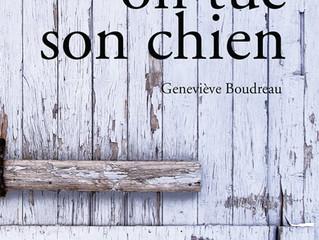 COMME ON TUE SON CHIEN, de Geneviève Boudreau