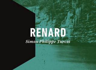 RENARD, de Simon Philippe Turcot