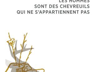 LES HOMMES SONT DES CHEVREUILS QUI NE S'APPARTIENNENT PAS, de Mireille Gagné