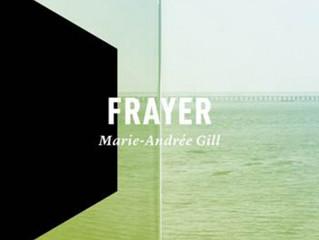 FRAYER, de Marie-Andrée Gill