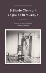 LE JEU DE LA MUSIQUE, de Stéfanie Clermont