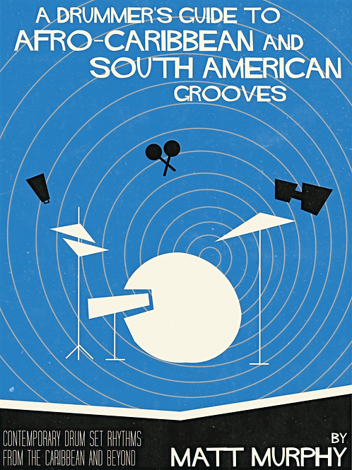 A Drummer's Guide To Afro-Caribbean and South American Grooves (.pdf)