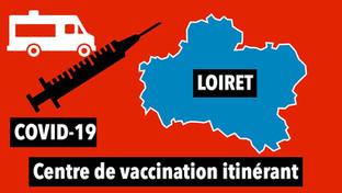 """Dans le Loiret, une """"deuxième dose de vaccination itinérante"""" à partir du 22 avril"""