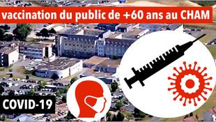 Au CHAM, à partir du lundi 19 avril, vaccination des plus de 60 ans / Le mode d'emploi