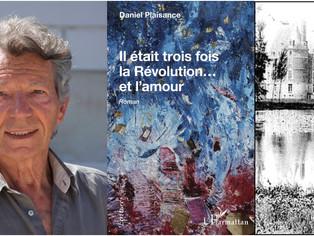 Littérature : Daniel Plaisance nous fait voyager au temps de la révolution... et de l'amour, à C