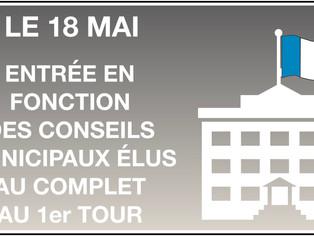 Aujourd'hui 18 mai, entrée en fonction des conseils municipaux élus au complet au premier tour d