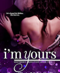 I'm Yours by S. Taylor