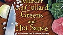 Murder With Collard Greens and Hot Sauce A.L. Herbert
