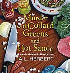 Murder With Collard Greens and Hot Sauce A.L. Herbert
